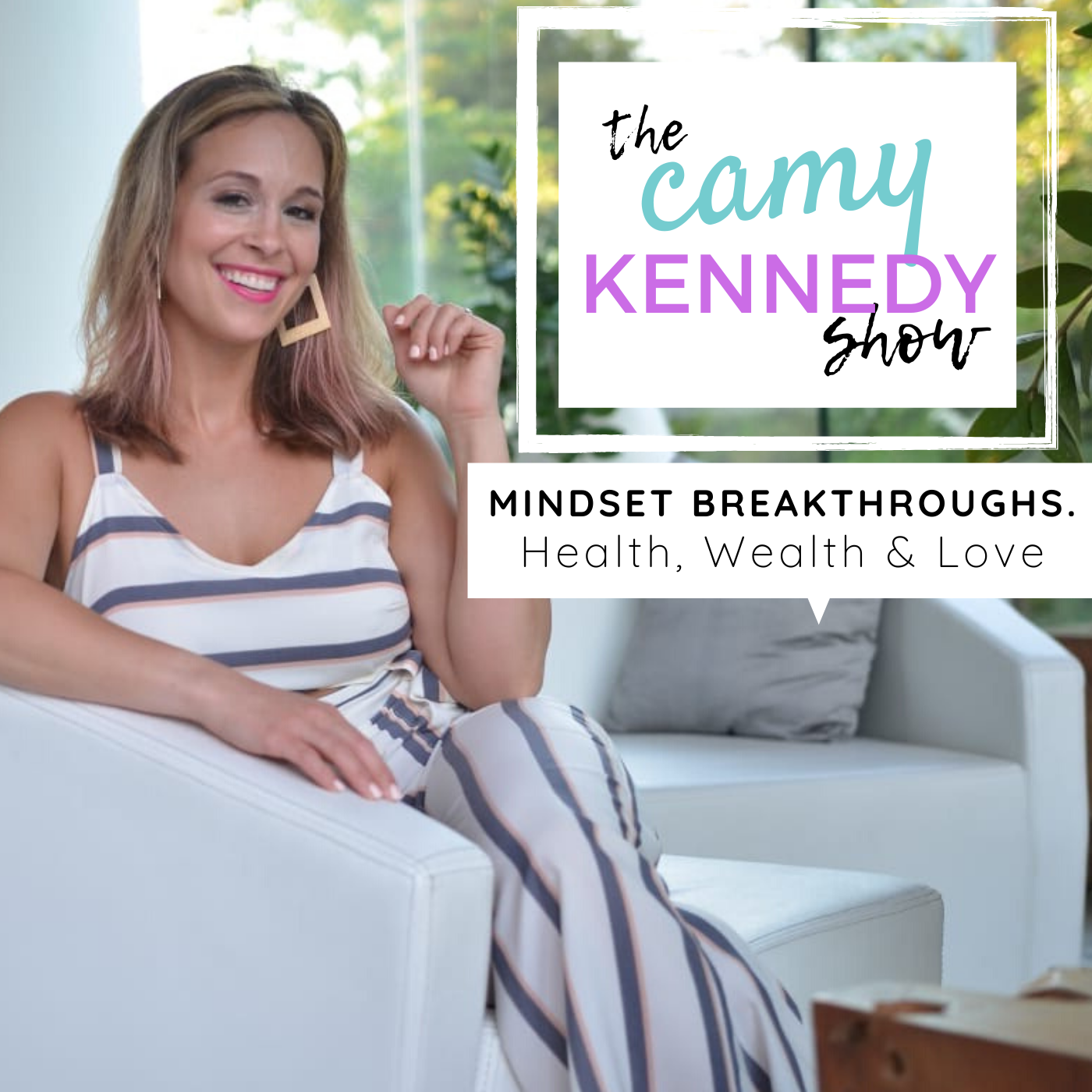 Camy Kennedy Show   Mindset Breakthroughs in Health, Wealth & Love