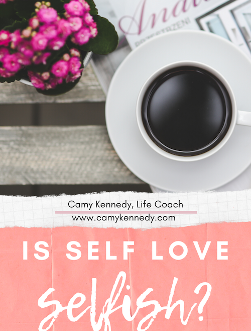 Is Self Love Selfish?