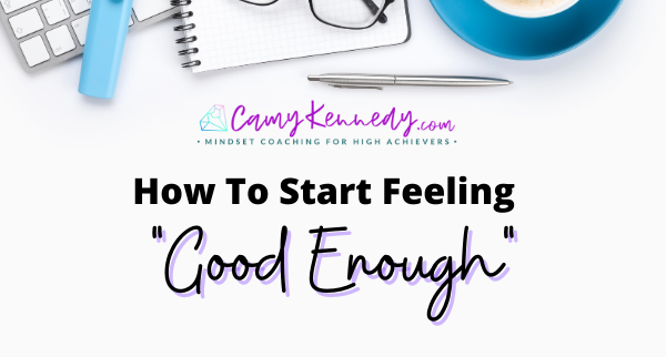 feel good enough camy kennedy